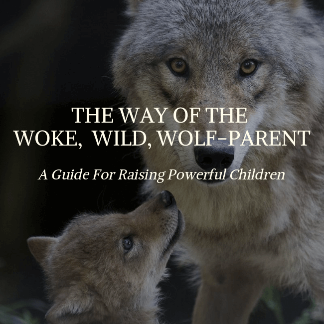 The Way of the Woke, Wild, Wolf-Parent