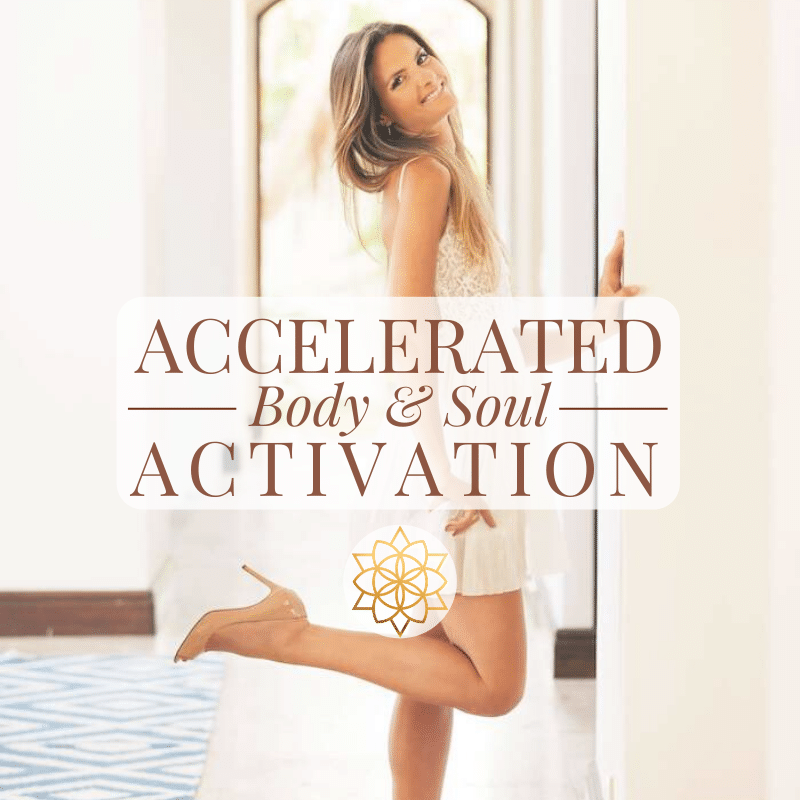Accelerated Body & Soul Activation
